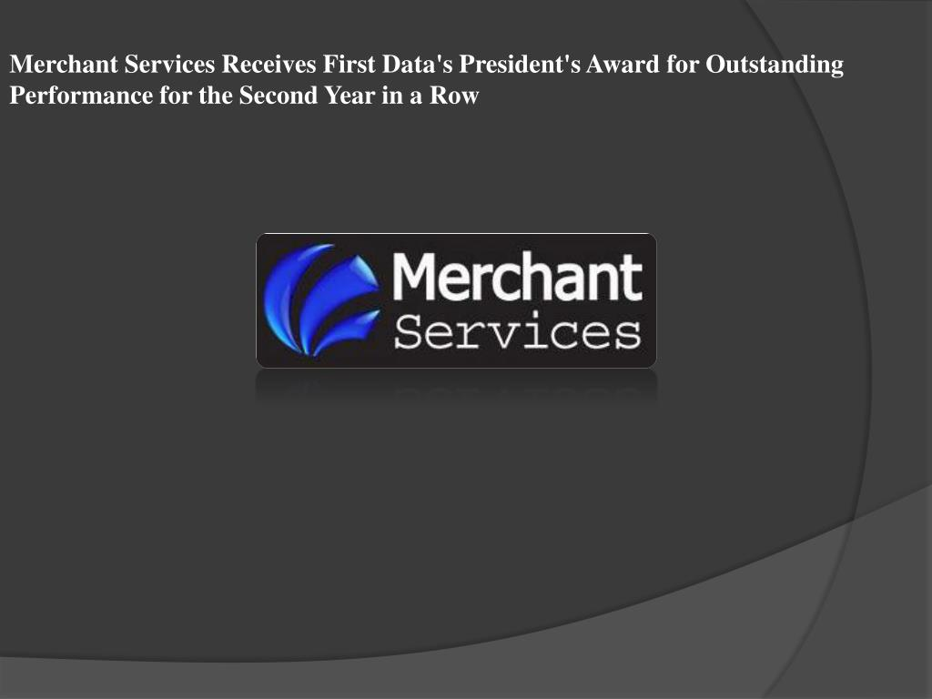 Merchant Services Receives First Data's President's Award for Outstanding Performance for the Second Year in a Row