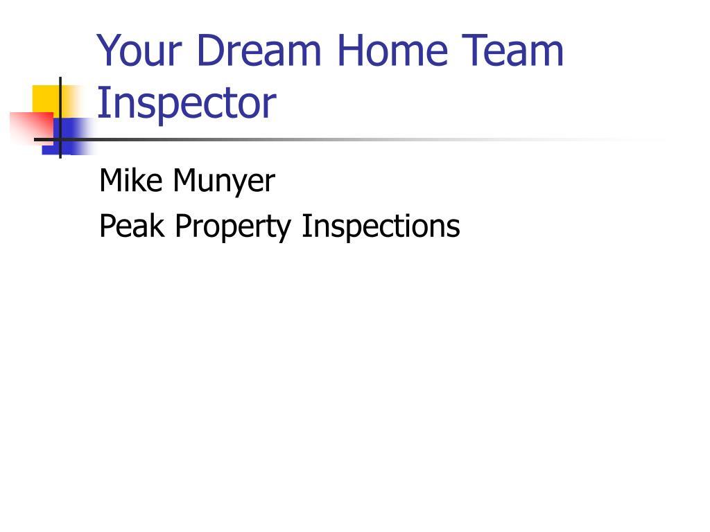 Your Dream Home Team Inspector