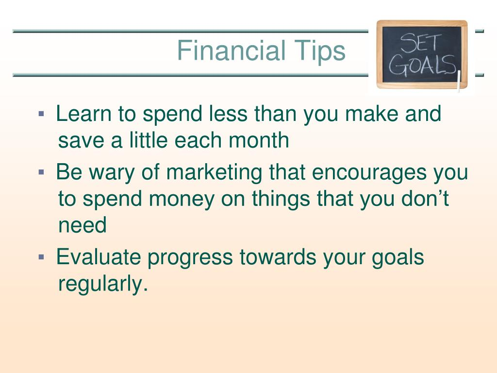 Learn to spend less than you make and save a little each month