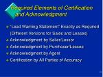 required elements of certification and acknowledgment