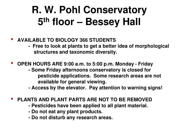 R w pohl conservatory 5 th floor bessey hall