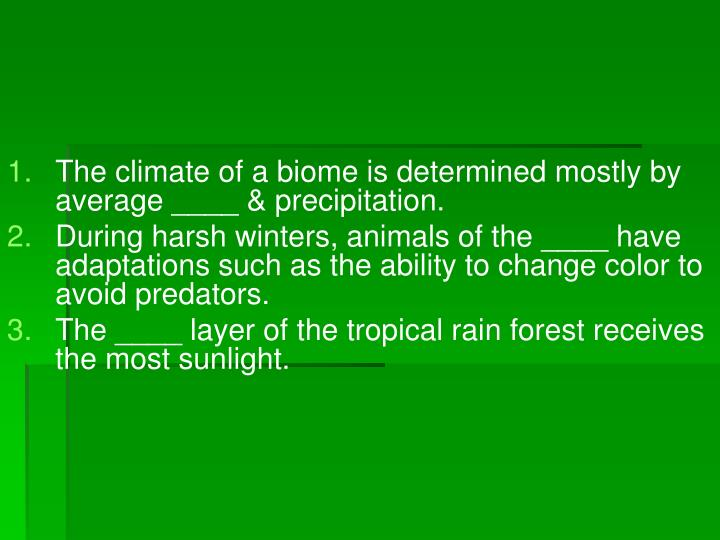 The climate of a biome is determined mostly by average ____ & precipitation.