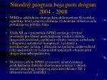 n rodn program boja proti drog m 2004 2008