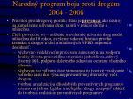 n rodn program boja proti drog m 2004 20082