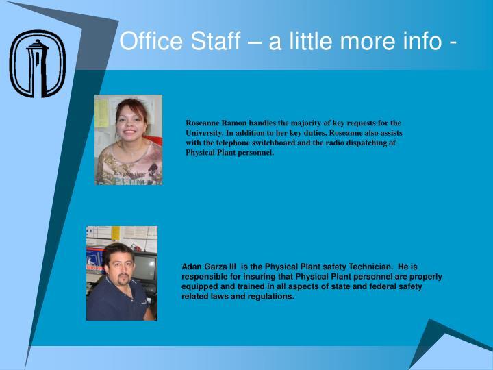 Office Staff – a little more info -