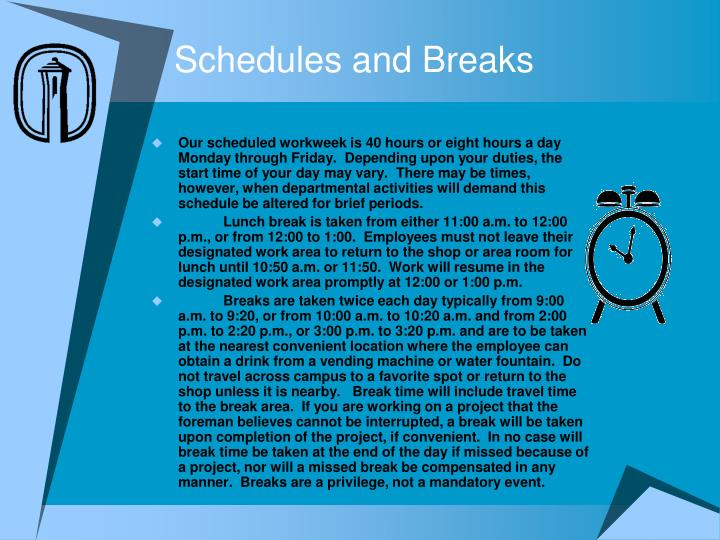 Schedules and Breaks