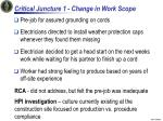 critical juncture 1 change in work scope
