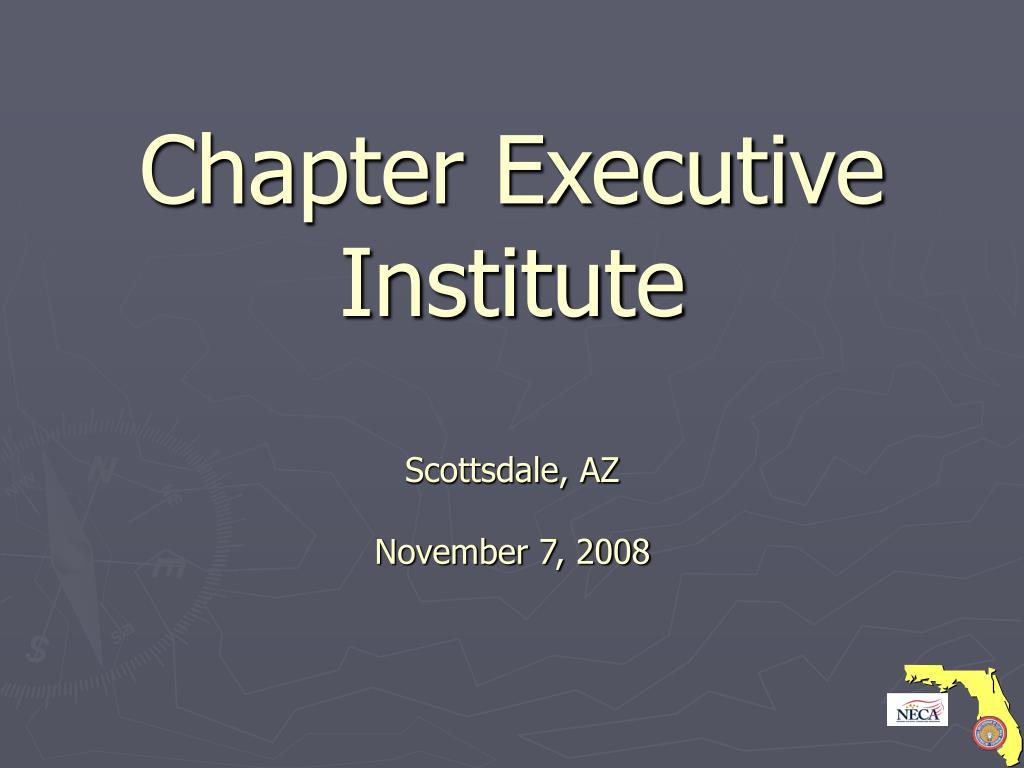chapter executive institute scottsdale az november 7 2008 l.