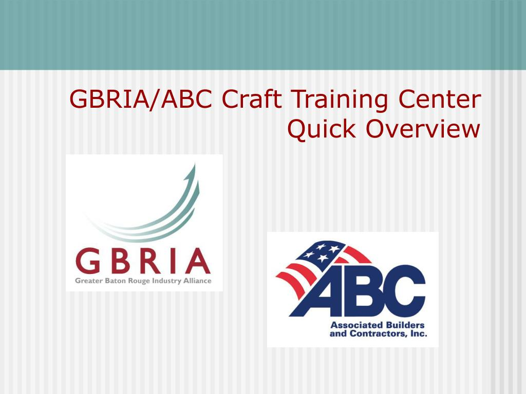 gbria abc craft training center quick overview l.