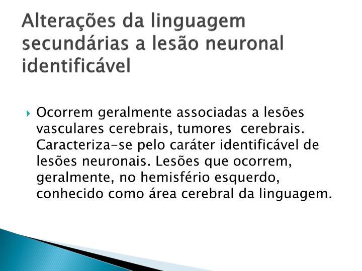 Alterações da linguagem secundárias a lesão neuronal identificável