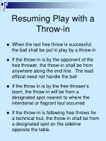 resuming play with a throw in