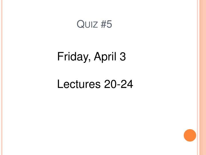 Quiz #5