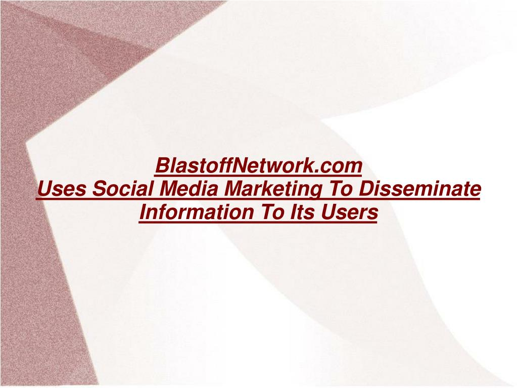 blastoffnetwork com uses social media marketing to disseminate information to its users l.