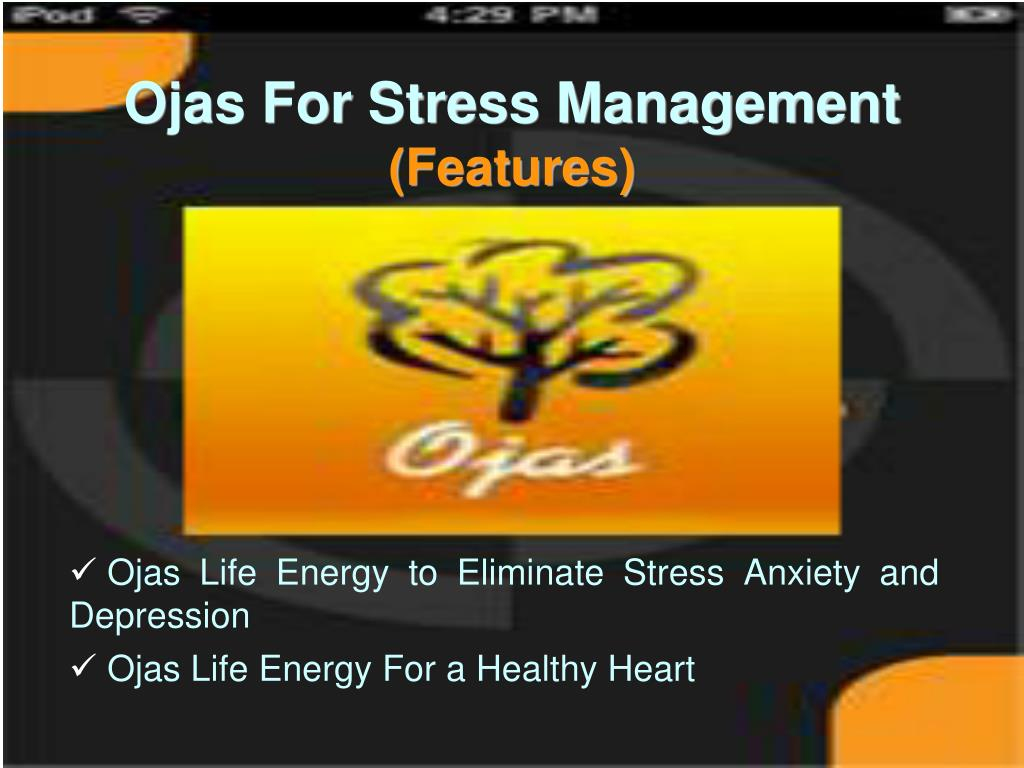 Ojas Life Energy to Eliminate Stress Anxiety and           Depression