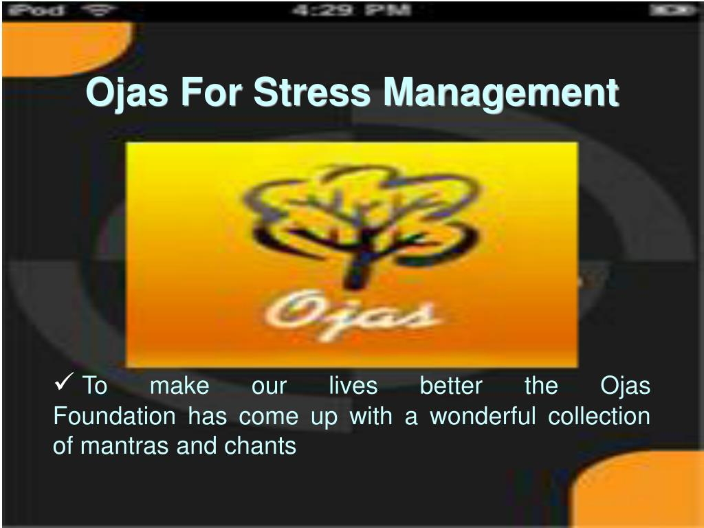 To make our lives better the Ojas                      Foundation has come up with a wonderful collection     of mantras and chants