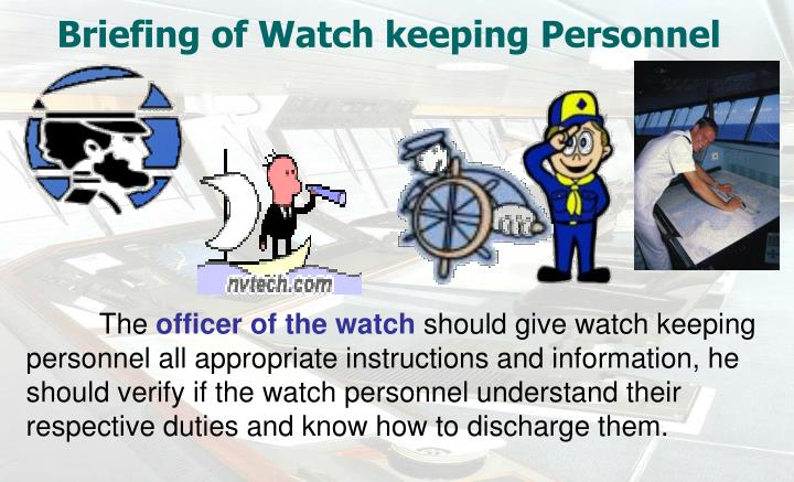Briefing of Watch keeping Personnel