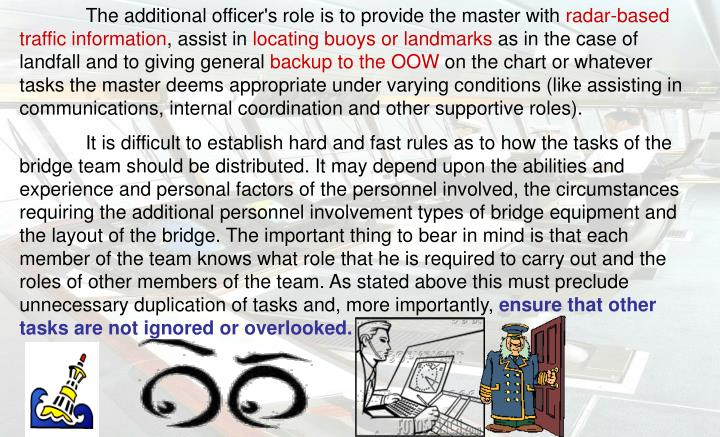The additional officer's role is to provide the master with