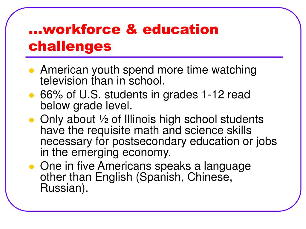 …workforce & education challenges