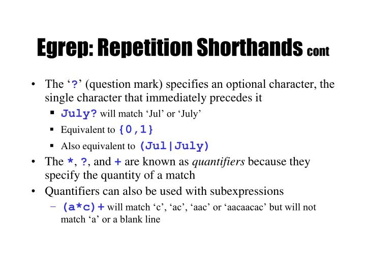 Egrep: Repetition Shorthands