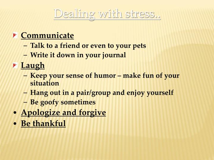 Dealing with stress..