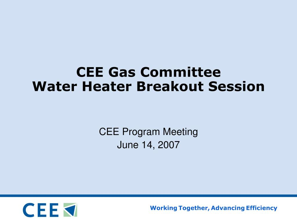 cee gas committee water heater breakout session l.