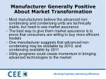 manufacturer generally positive about market transformation