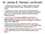 dr james e hansen continued
