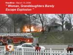 headline march 13 2006 woman granddaughters barely escape explosion