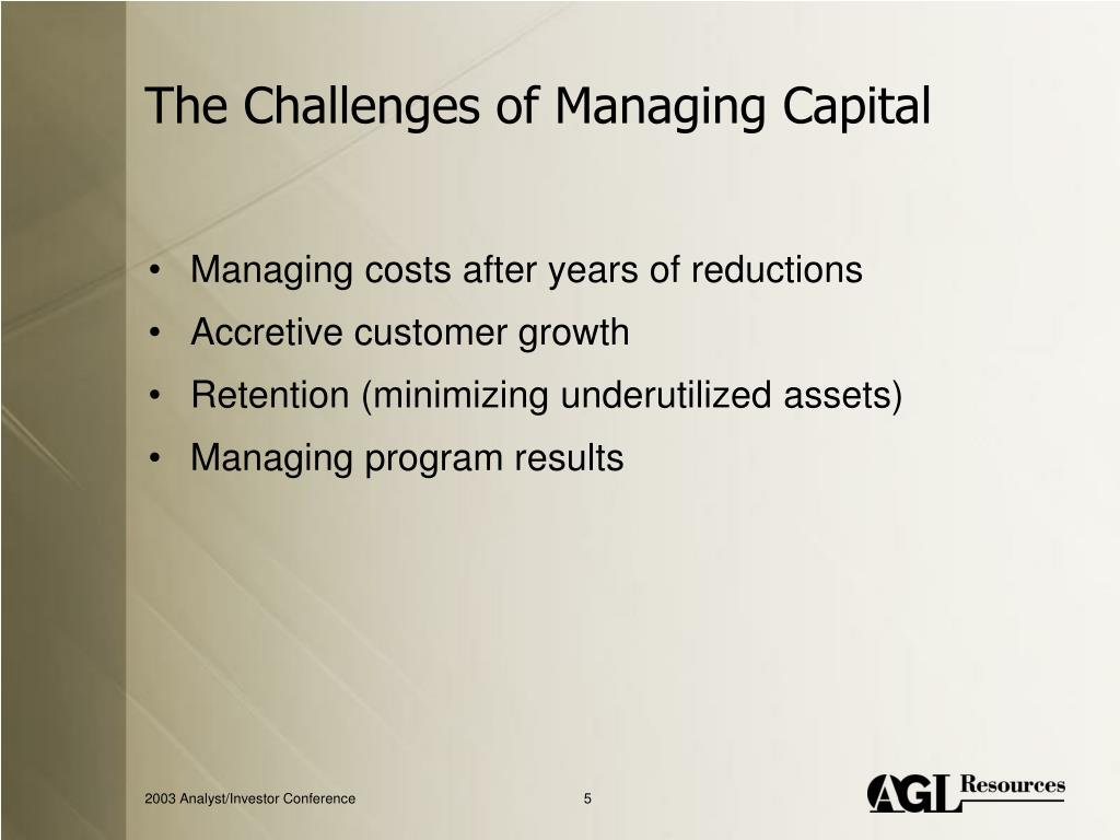 The Challenges of Managing Capital