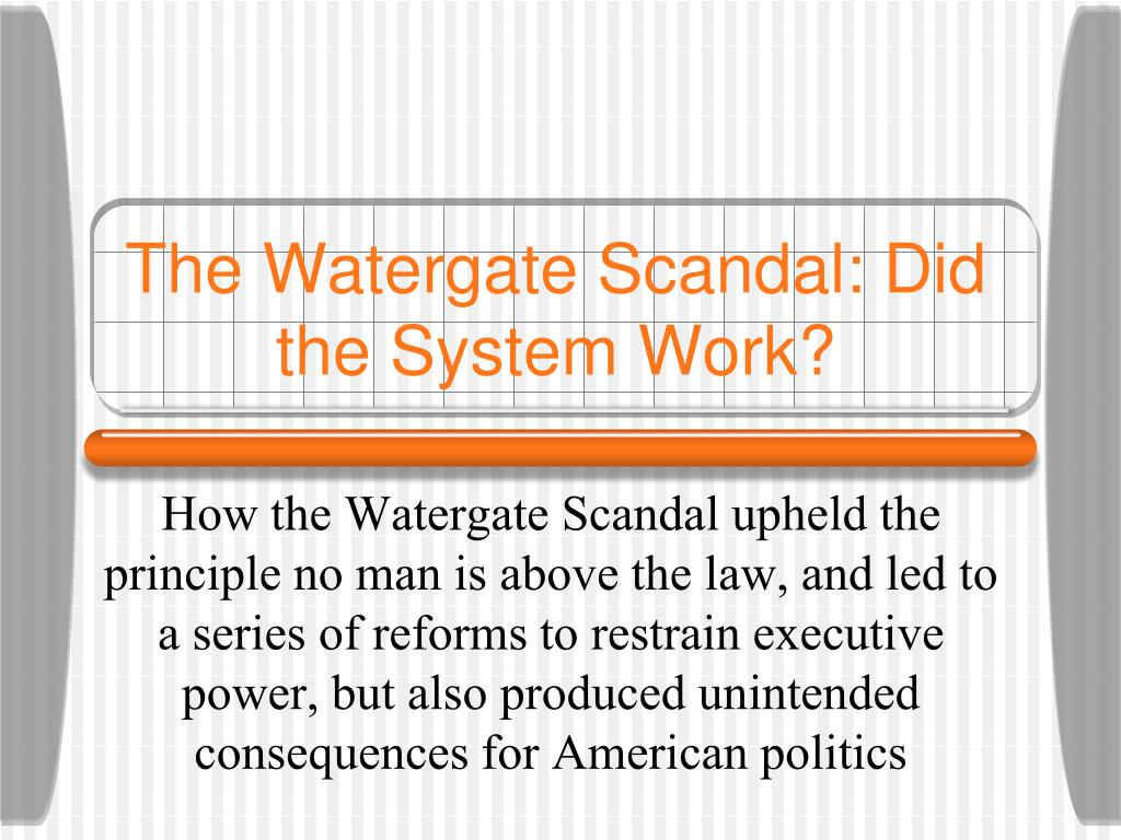 the watergate scandal did the system work l.