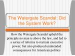 the watergate scandal did the system work