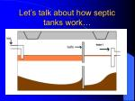 let s talk about how septic tanks work