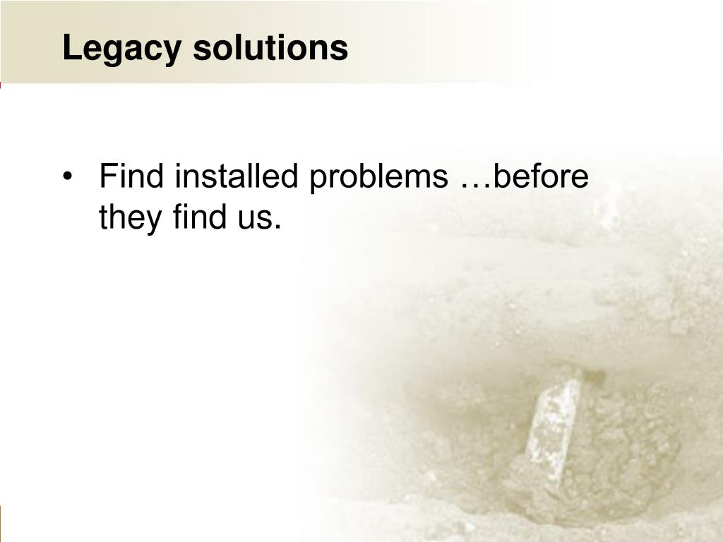 Legacy solutions