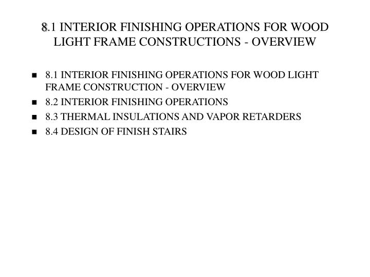8 1 interior finishing operations for wood light frame constructions overview