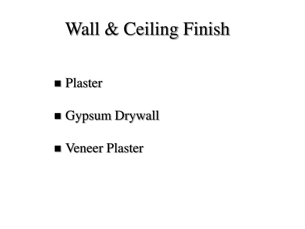 Wall & Ceiling Finish
