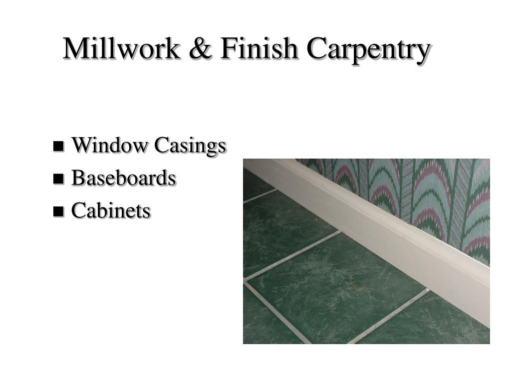 Millwork & Finish Carpentry
