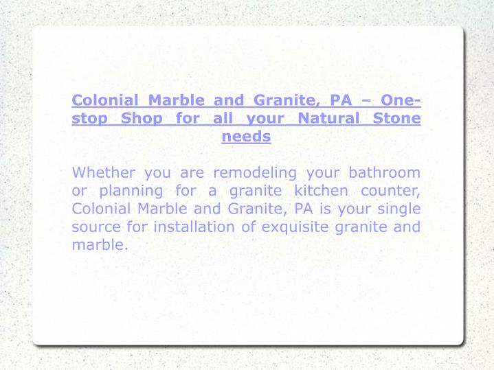 Colonial Marble and Granite, PA – One-stop Shop for all your Natural Stone needs