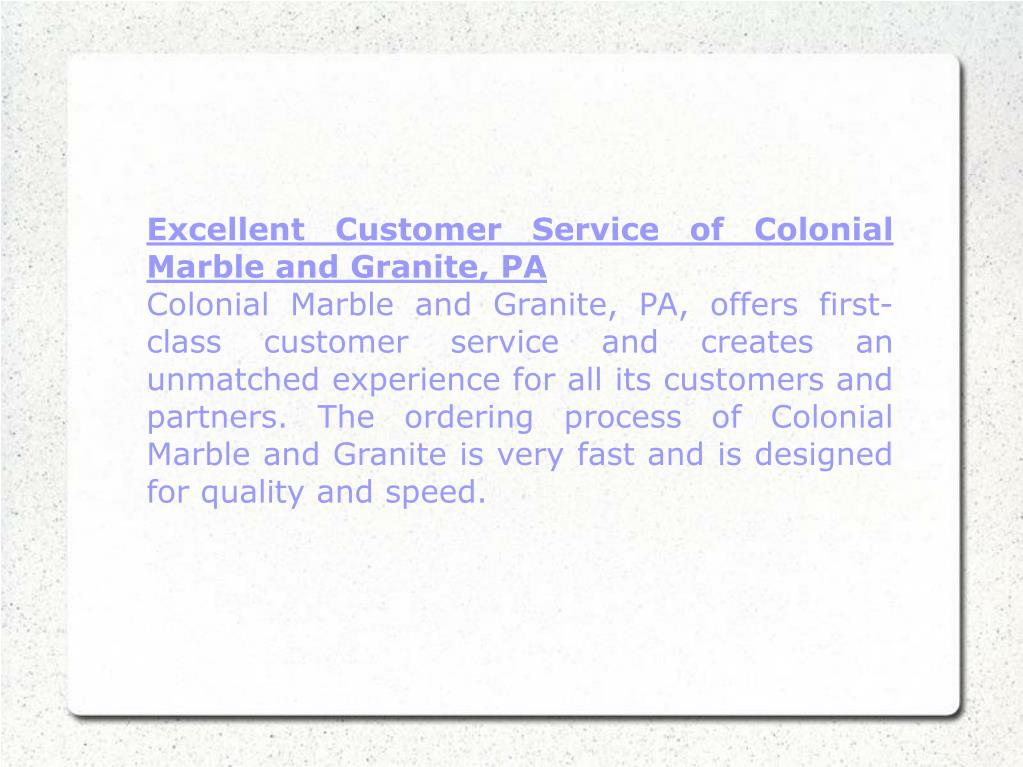 Excellent Customer Service of Colonial Marble and Granite, PA