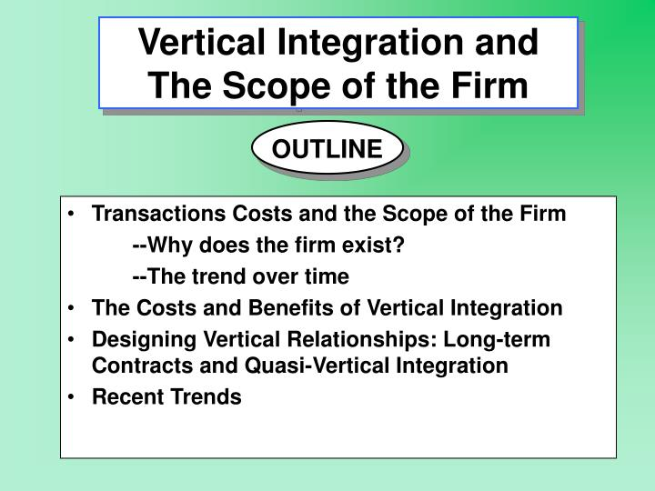 Vertical integration and the scope of the firm
