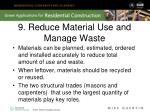9 reduce material use and manage waste