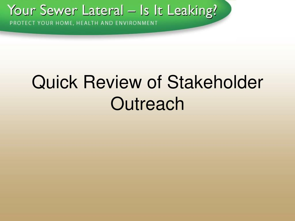 Quick Review of Stakeholder Outreach