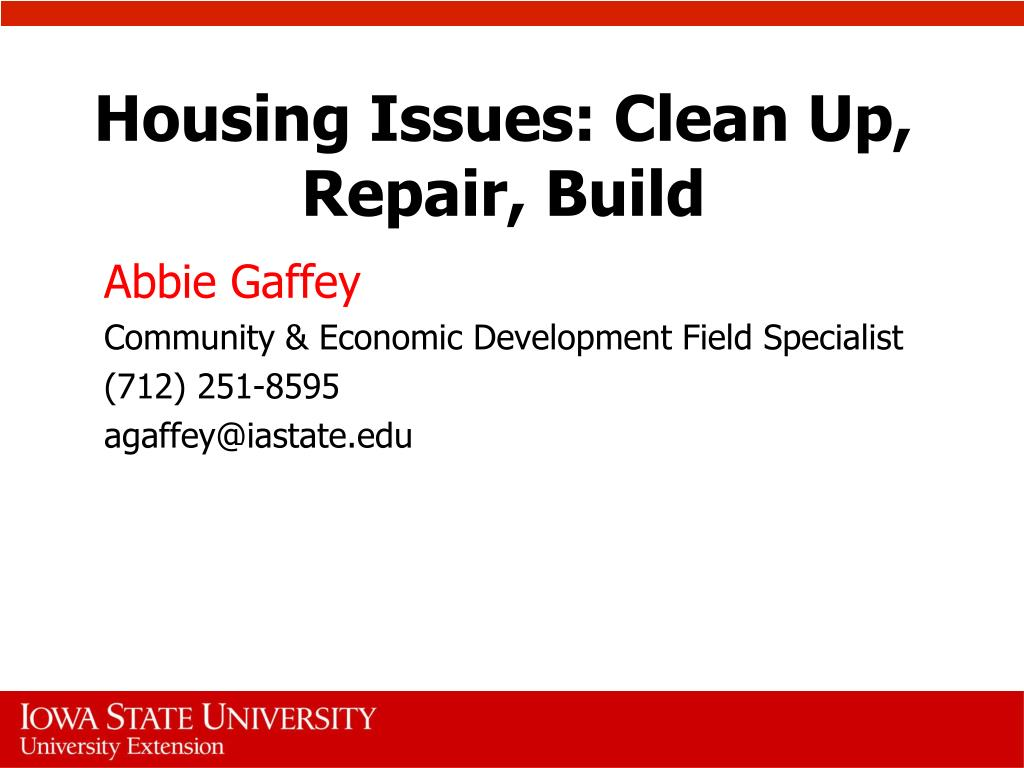 Housing Issues: Clean Up, Repair, Build