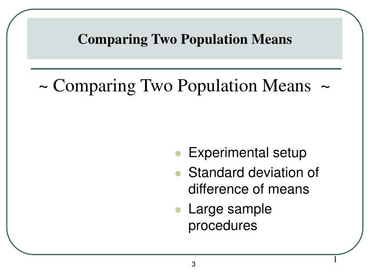 Comparing Two Population Means