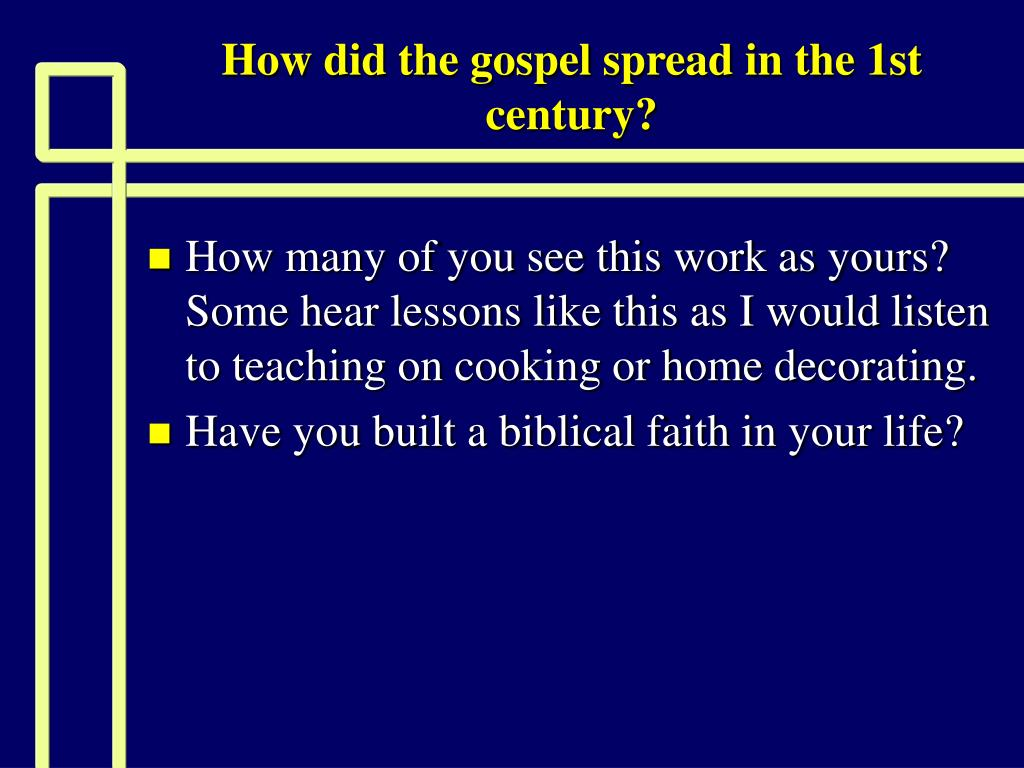 How did the gospel spread in the 1st century?