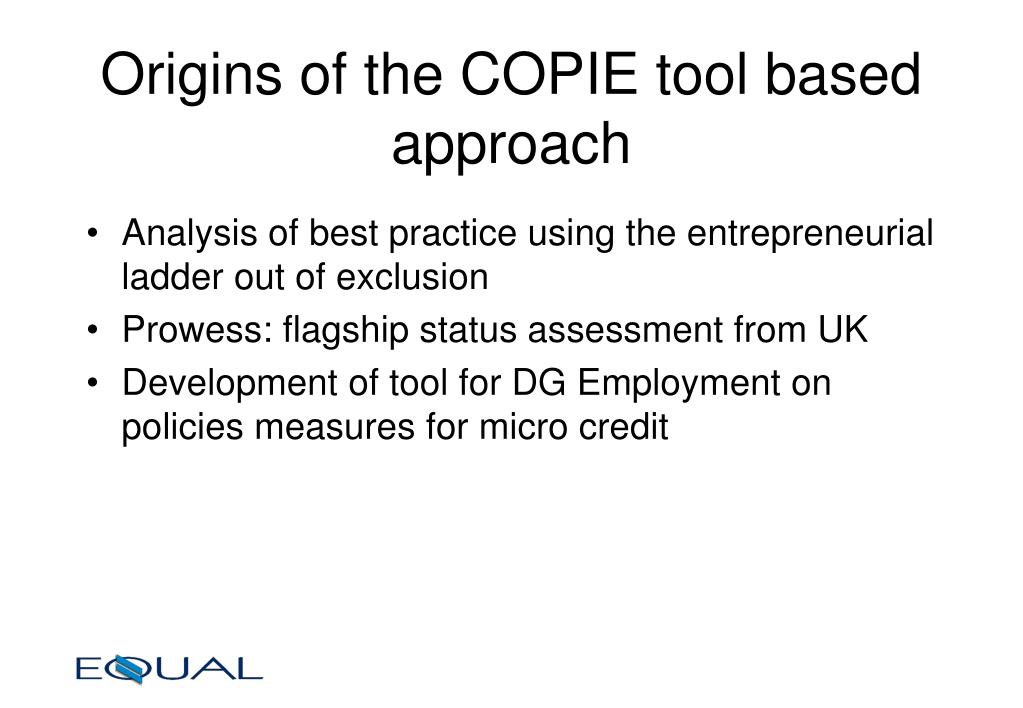 Origins of the COPIE tool based approach