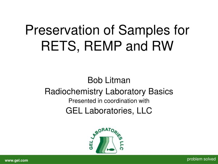 Preservation of samples for rets remp and rw