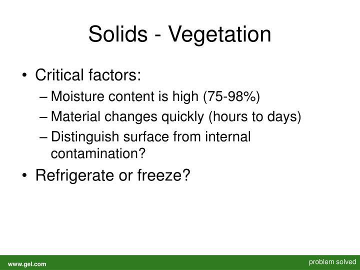 Solids - Vegetation