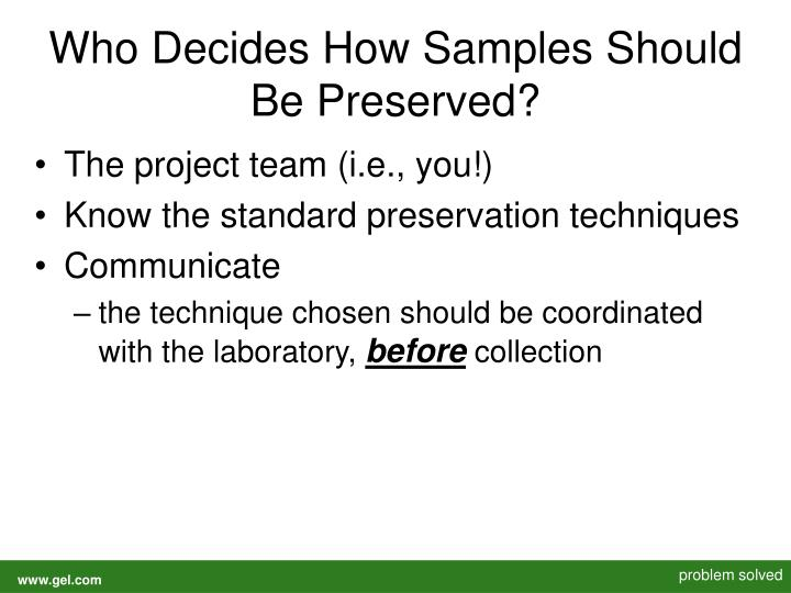 Who Decides How Samples Should Be Preserved?