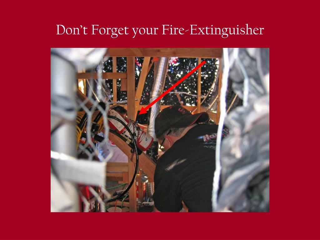 Don't Forget your Fire-Extinguisher