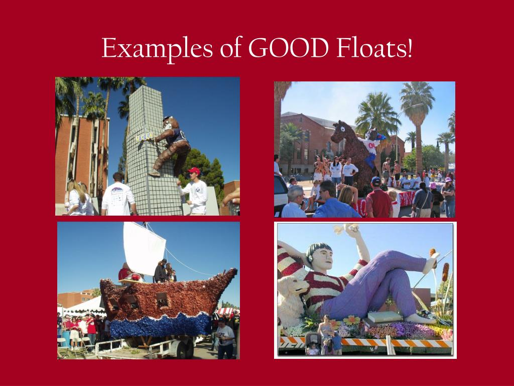 Examples of GOOD Floats!